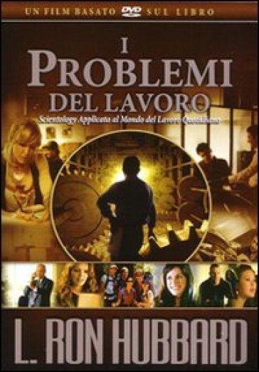 I problemi del lavoro. DVD - L. Ron Hubbard  