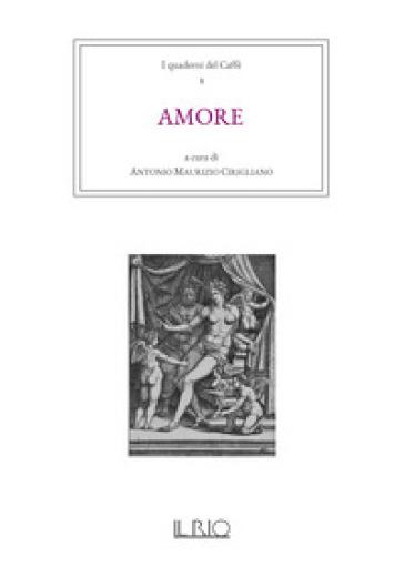 I quaderni del caffè. 2: Amore - A. M. Cirigliano | Jonathanterrington.com