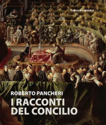 I racconti del Concilio - Roberto Pancheri |