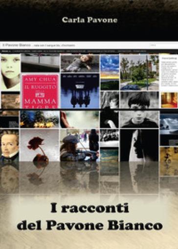I racconti del Pavone Bianco - Carla Pavone | Kritjur.org