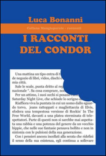 I racconti del condor - Luca Bonanni |