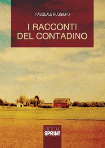 I racconti del contadino - Pasquale Ruggiero |
