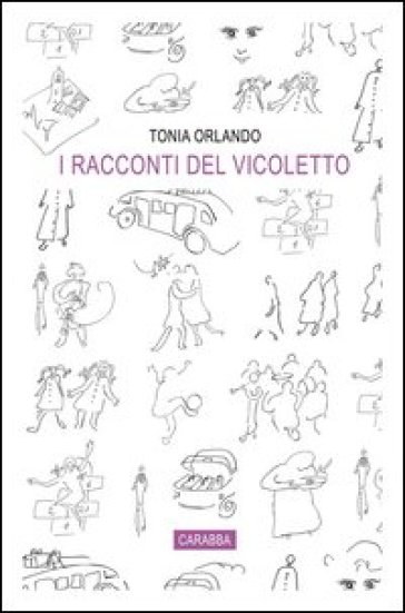 I racconti del vicoletto - Tonia Orlando |