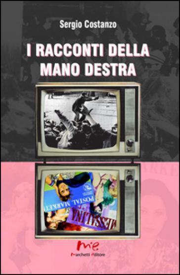I racconti della mano destra - Sergio Costanzo |