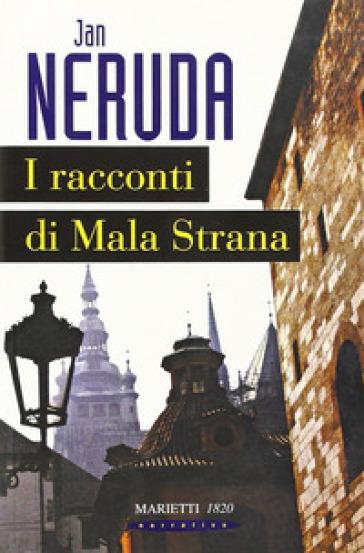 I racconti di Mala Strana - Jan Neruda |