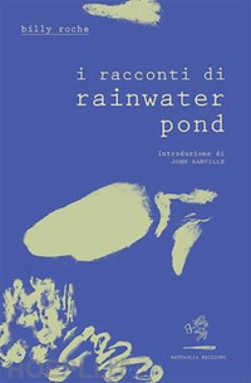 I racconti di Rainwater Pond - Billy Roche | Kritjur.org