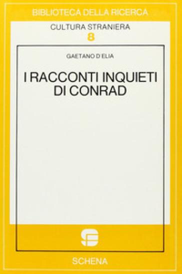 I racconti inquieti di Conrad - Gaetano D'Elia |