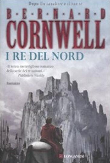 I re del nord - Bernard Cornwell |