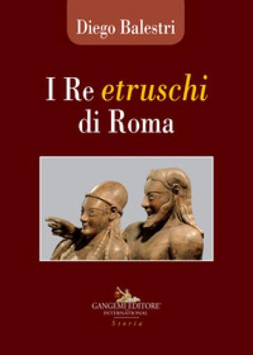I re etruschi di Roma - D. Balestri | Kritjur.org