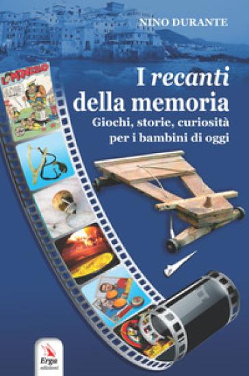 I recanti della memoria - Nino Durante   Thecosgala.com