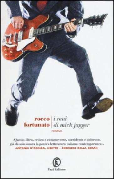 I reni di Mick Jagger - Rocco Fortunato |