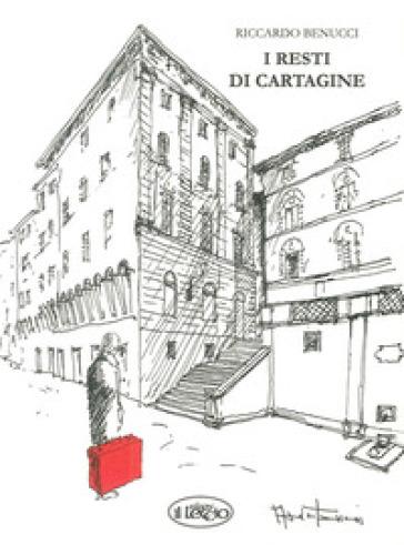 I resti di Cartagine - Riccardo Benucci  