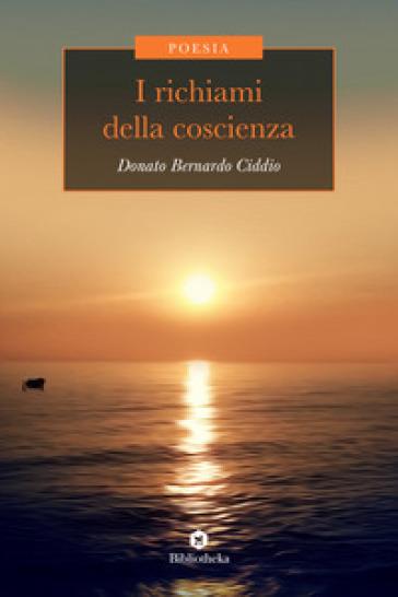I richiami della coscienza - Donato Bernardo Ciddio | Jonathanterrington.com
