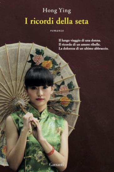I ricordi della seta - Ying Hong |