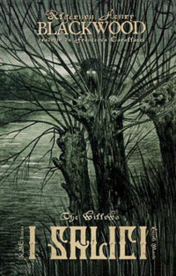 I salici - Algernon Blackwood |