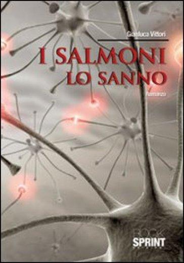 I salmoni lo sanno - Gianluca Vittori | Kritjur.org