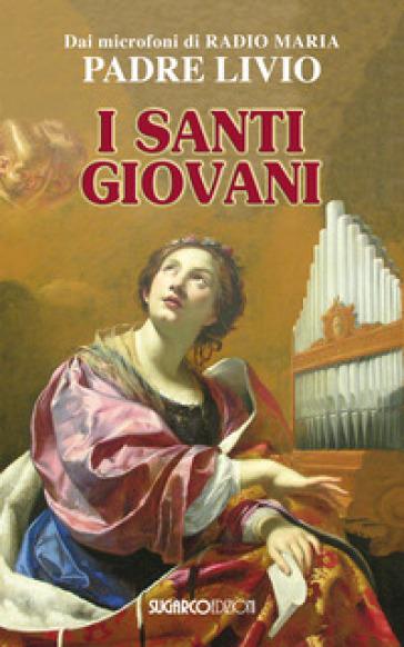 I santi giovani - Livio Fanzaga |