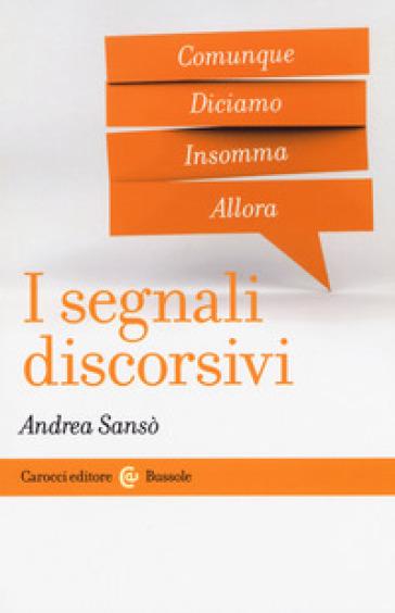 I segnali discorsivi - Andrea Sansò |
