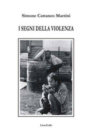 I segni della violenza - Simone Cattaneo Martini  