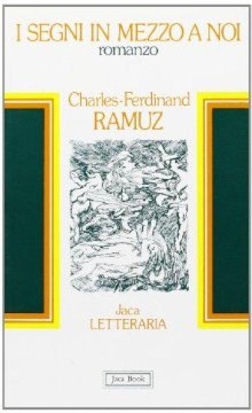 I segni in mezzo a noi - Charles Ferdinand Ramuz   Ericsfund.org