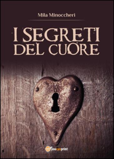 I segreti del cuore - Mila Minoccheri  