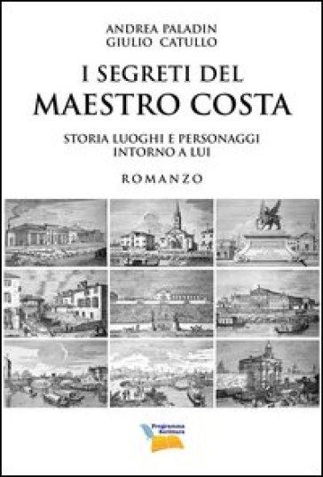 I segreti del maestro Costa - Andrea Paladin  