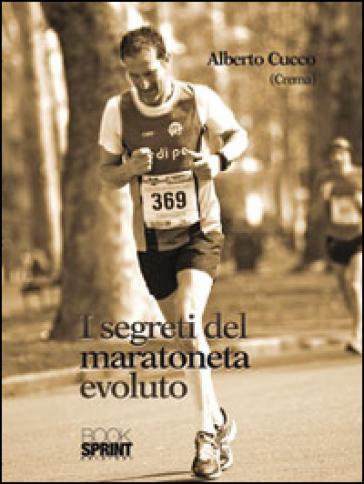 I segreti del maratoneta - Alberto Cucco |