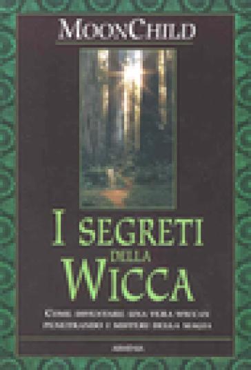 I segreti della Wicca - Moonchild |