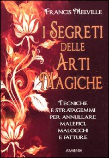 I segreti delle arti magiche - Francis Melville | Thecosgala.com