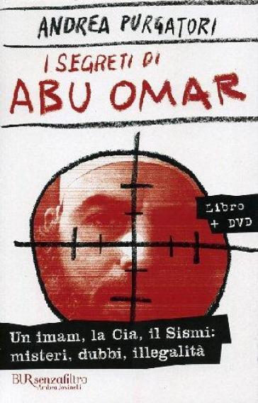 I segreti di Abu Omar. Con DVD - Andrea Purgatori  