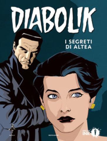 I segreti di Altea. Diabolik - Angela Giussani | Thecosgala.com