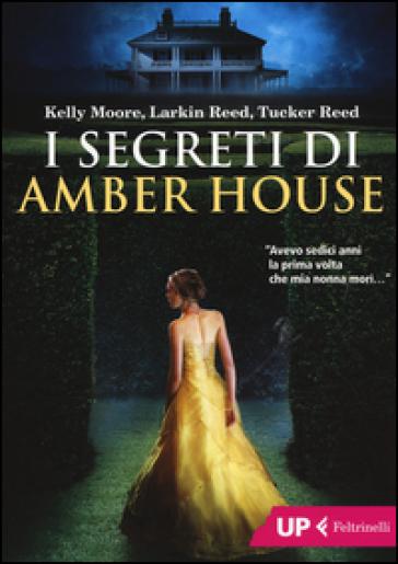 I segreti di Amber House - Kelly Moore |