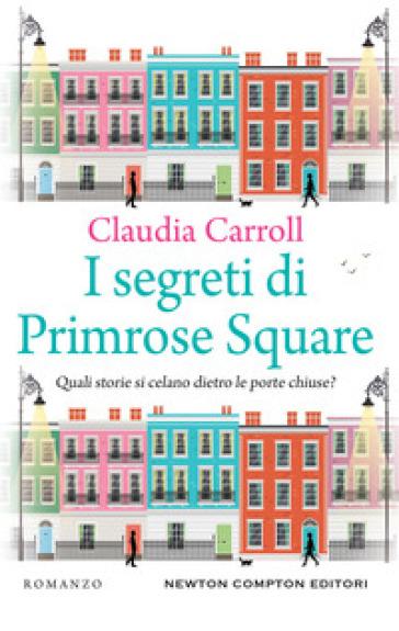 I segreti di Primrose Square - Claudia Carroll |