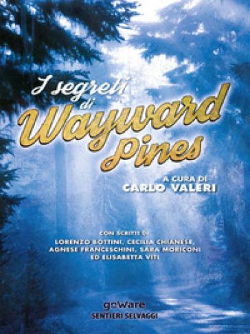 I segreti di Wayward Pines - C. Valeri | Thecosgala.com