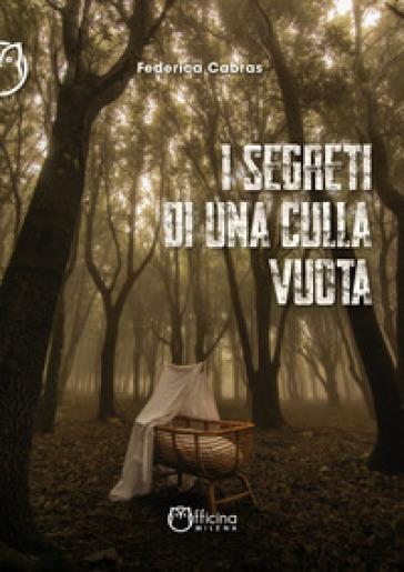 I segreti di una culla vuota - Federica Cabras pdf epub