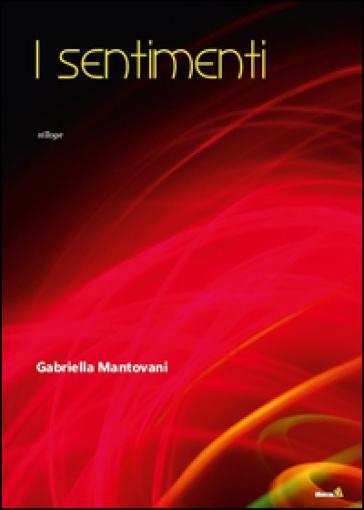 I sentimenti - Gabriella Mantovani | Ericsfund.org