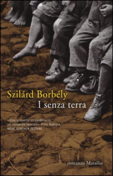 I senza terra - Szilard Borbély  