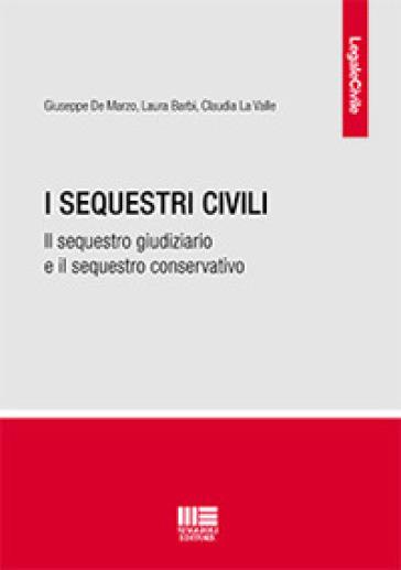 I sequestri civili - Giuseppe De Marzo | Rochesterscifianimecon.com