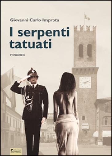 I serpenti tatuati - Giovanni Carlo Improta |