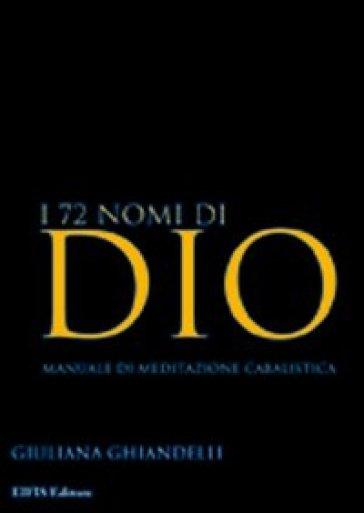 I settantadue nomi di Dio - Giuliana Ghiandelli | Kritjur.org