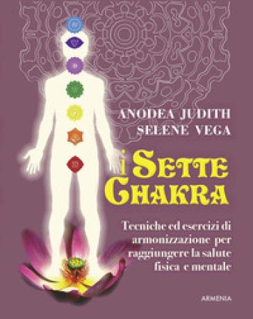 I sette Chakras - Anodea Judith   Rochesterscifianimecon.com
