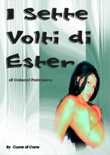 I sette volti di Ester - Francesco Colucci   Thecosgala.com