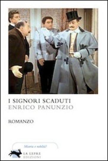 I signori scaduti - Enrico Panunzio  