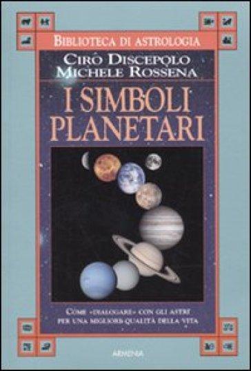 I simboli planetari - Ciro Discepolo |