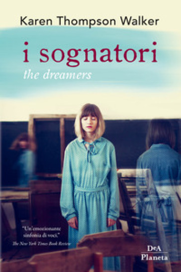 I sognatori. The dreamers - Karen Thompson Walker | Thecosgala.com