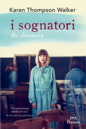 I sognatori. The dreamers - Karen Thompson Walker