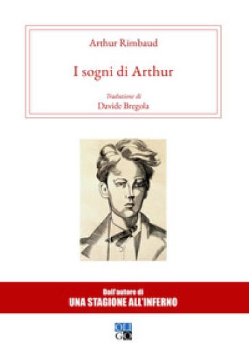 I sogni di Arthur - Arthur Rimbaud  