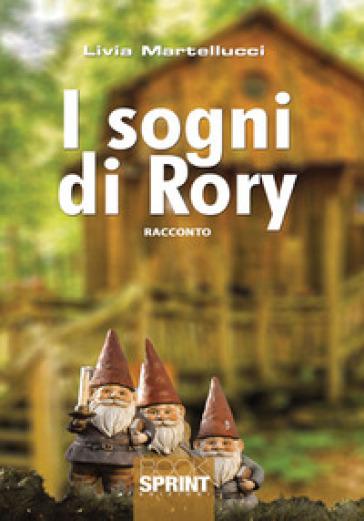I sogni di Rory - Livia Martellucci pdf epub