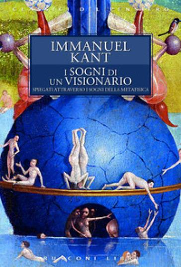 I sogni di un visionario - Immanuel Kant  