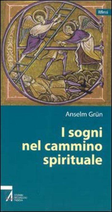 I sogni nel cammino spirituale - Anselm Grun |